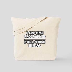 """""""P/T Programmer...F/T Ninja"""" Tote Bag"""
