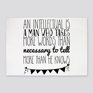 An intellectual is a man who takes 5'x7'Area Rug