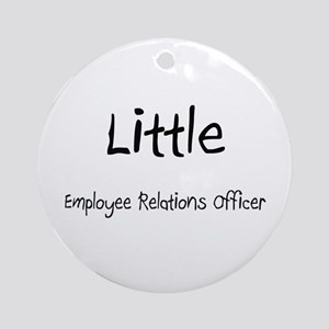 Little Employee Relations Officer Ornament (Round)