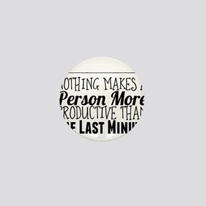 Nothing Makes a Person More Productive Mini Button