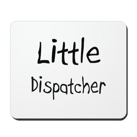 Little Dispatcher Mousepad