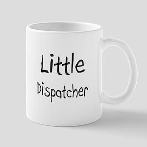 Little Dispatcher Mug