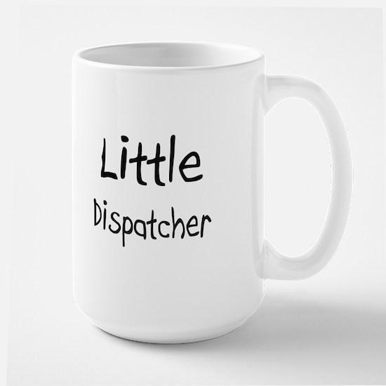 Little Dispatcher Large Mug