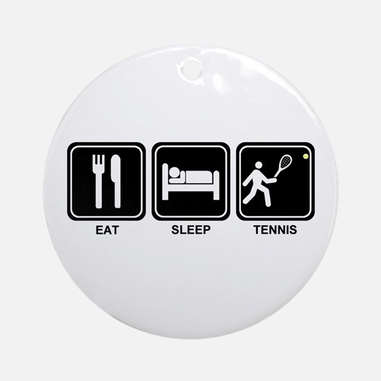 EAT SLEEP TENNIS Ornament (Round)