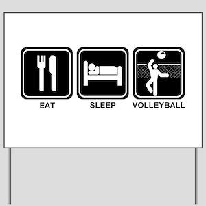 EAT SLEEP VOLLEYBALL Yard Sign