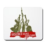 Violence Solves Everything Mousepad