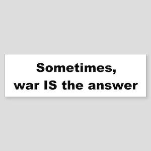 sometimes war Bumper Sticker