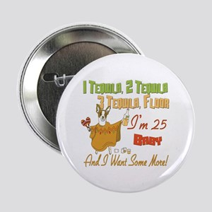 """Tequila 25th 2.25"""" Button"""