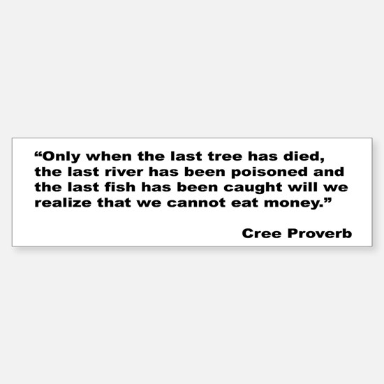 Cree Environment Proverb Bumper Bumper Bumper Sticker