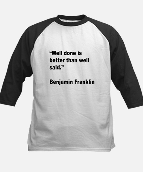 Benjamin Franklin Well Done Quote Kids Baseball Je