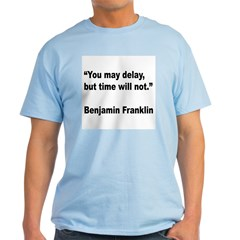 Benjamin Franklin Time Quote T-Shirt