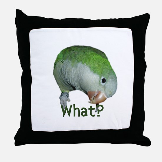 "Quaker Parrot ""What?"" Throw Pillow"