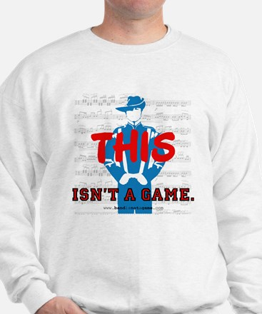 This Isn't a Game Sweatshirt
