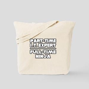 """""""P/T IT Expert...F/T Ninja"""" Tote Bag"""