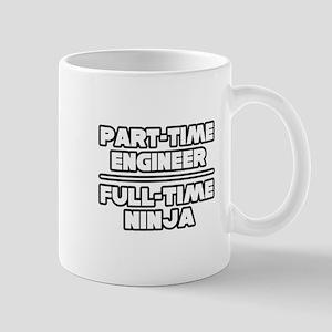 """""""P/T Engineer...F/T Ninja"""" Mug"""