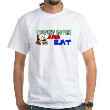Support catch and eat White T-Shirt