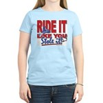 Ride It Like You Stole IT Women's Light T-Shirt
