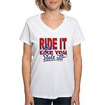 Ride It Like You Stole IT Women's V-Neck T-Shirt