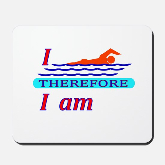 i swim therefore i am Mousepad