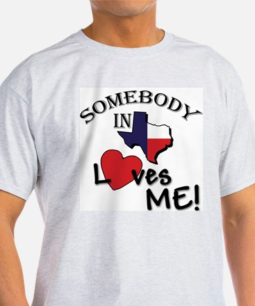Somebody in Texas... T-Shirt