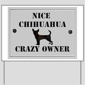 Nice Chihuahua Yard Sign