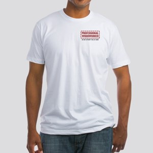 Professional Woodworker Fitted T-Shirt