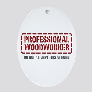 Professional Woodworker Oval Ornament