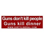 Guns Kill Dinner Bumper Sticker
