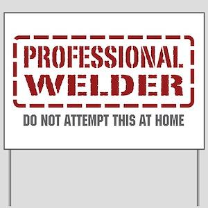 Professional Welder Yard Sign