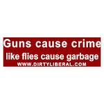 Guns Cause Crime Like Flies Cause Garbage Sticker