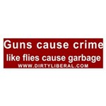 Guns Cause Crime Like Flies Cause Garbage Sticker
