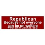 Republican not on Welfare Bumper Sticker