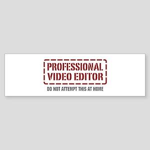Professional Video Editor Bumper Sticker