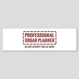Professional Urban Planner Bumper Sticker
