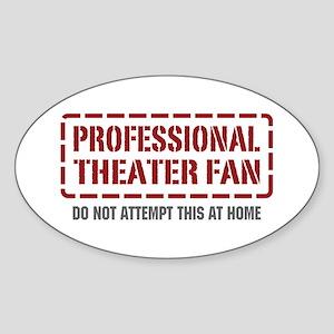 Professional Theater Fan Oval Sticker