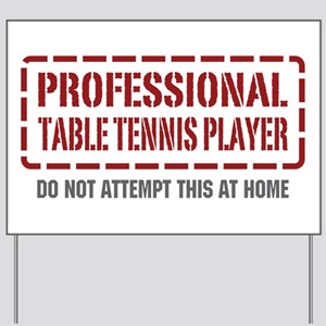 Professional Table Tennis Player Yard Sign