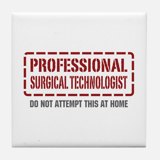 Professional Surgical Technologist Tile Coaster