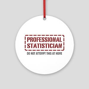Professional Statistician Ornament (Round)