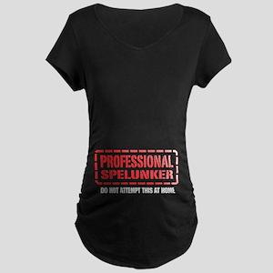 Professional Spelunker Maternity Dark T-Shirt
