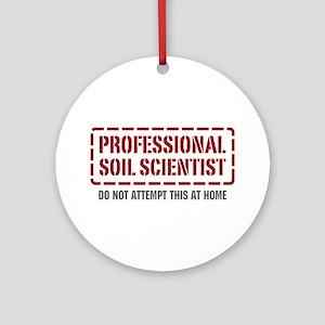 Professional Soil Scientist Ornament (Round)