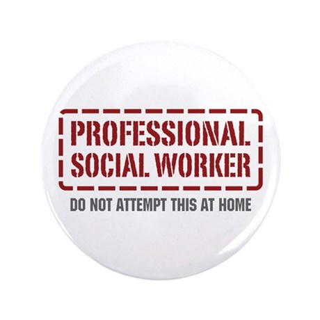 "Professional Social Worker 3.5"" Button (100 pack)"