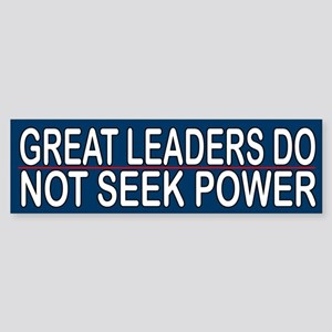 Great Leaders Do Not Seek Power