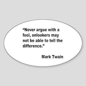 Mark Twain Fool Quote Oval Sticker