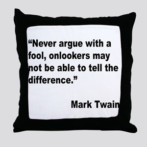 Mark Twain Fool Quote Throw Pillow
