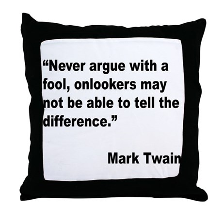 Mark Twain Fool Quote Throw Pillow By Giftbud