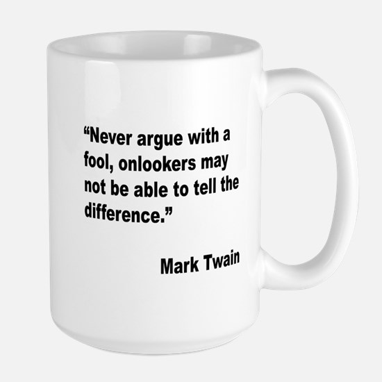 Mark Twain Fool Quote Large Mug