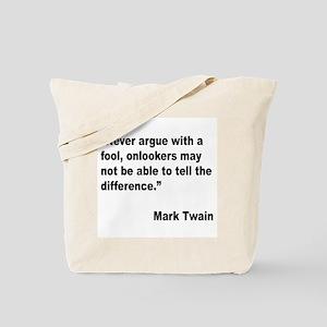 Mark Twain Fool Quote Tote Bag