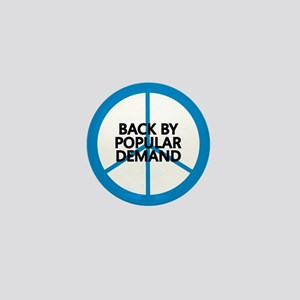 Peace: Back by popular demand Mini Button