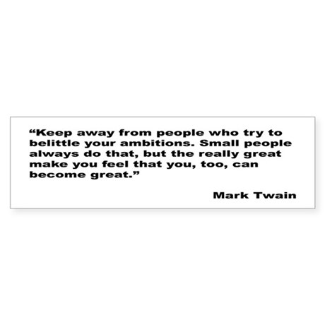 Mark Twain Great People Quote Bumper Sticker