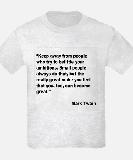 Mark Twain Great People Quote T-Shirt